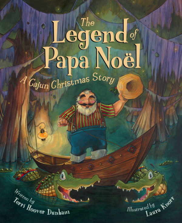 The Legend of Papa Noel: A Cajun Christmas Story